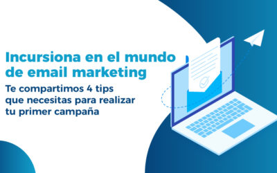 4 tips para incursionar en el mundo de email marketing.